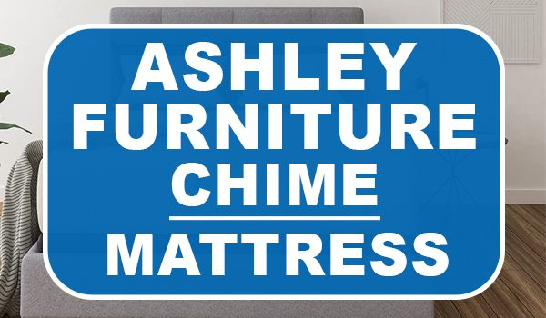 Ashley Furniture Chime Mattress