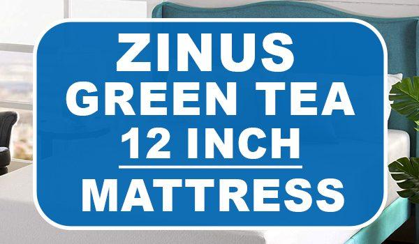 zinus memory foam 12 inch green tea mattress review
